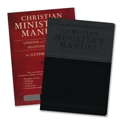 Christian Minister's Manual-Updated and Expanded DuoTone Edition  -     By: Guthrie Veech