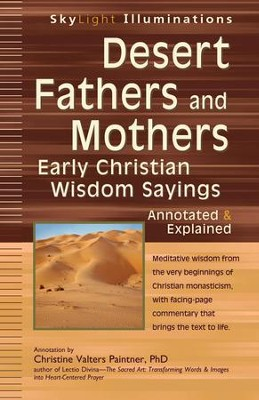 Desert Fathers and Mothers: Early Christian Wisdom Sayings-Annotated & Explained  -     By: Christine Valters Paintner Ph.D.