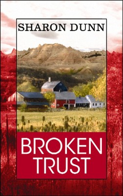 Broken Trust  -     By: Sharon Dunn