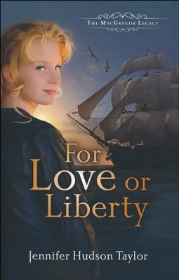 For Love or Liberty, MacGregor Quest Series #3   -     By: Jennifer Hudson Taylor