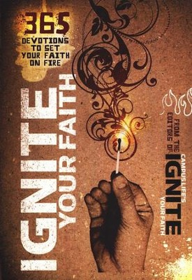 Ignite Your Faith: 365 Devotions to Set Your Faith on Fire  -