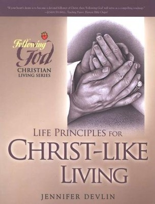 Following God Series: Life Principles for Christ-Like Living   -     By: Jennifer Devlin
