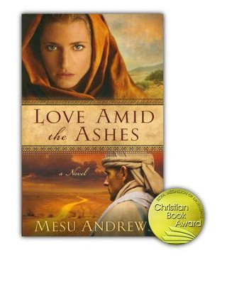 Love Amid the Ashes, Treasures of His Love Series #1   -     By: Mesu Andrews