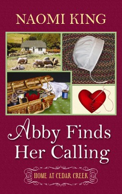 Abby Finds Her Calling  -     By: Naomi King
