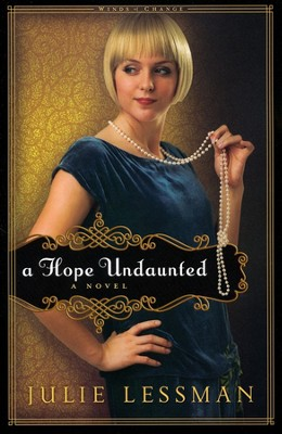 A Hope Undaunted, Winds of Change Series #1   -     By: Julie Lessman