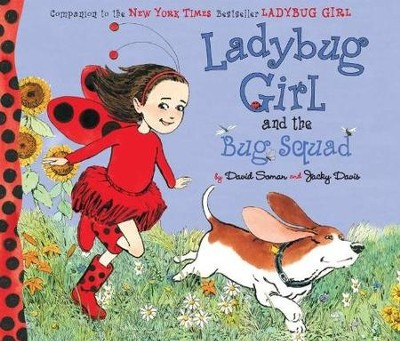 Ladybug Girl and the Bug Squad   -     By: Jacky Davis     Illustrated By: David Soman