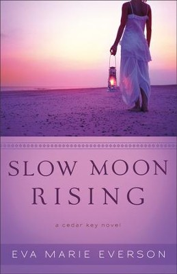 Slow Moon Rising, Cedar Key Series #3   -     By: Eva Marie Everson