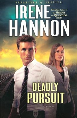 Deadly Pursuit, Guardians of Justice Series #2   -     By: Irene Hannon