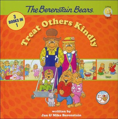 Living Lights: The Berenstain Bears Treat Others Kindly  -     By: Stan Berenstain, Jan Berenstain & Mike Berenstain