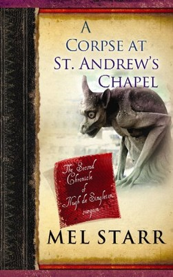 A Corpse at St. Andrews Chapel Large Print  -     By: Mel Starr