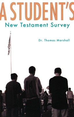 A Student's New Testament Survey  -     By: Dr. Thomas Marshall