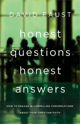 Honest Questions, Honest Answers  -     By: David Faust