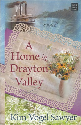 A Home in Drayton Valley Large Print  -     By: Kim Vogel Sawyer
