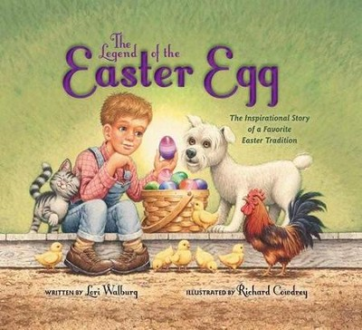 The Legend of the Easter Egg   -     By: Lori Walburg