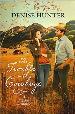 The Trouble with Cowboys Large Print  -     By: Denise Hunter