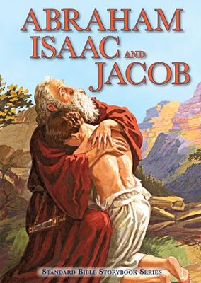 Abraham, Isaac, and Jacob  -     By: Carolyn Larsen