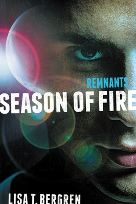 Season of Fire, Remnants Series #2   -     By: Lisa T. Bergren