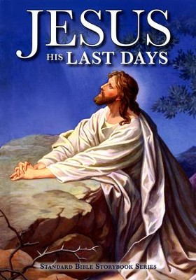 Jesus: His Last Days  -     By: Carolyn Larsen