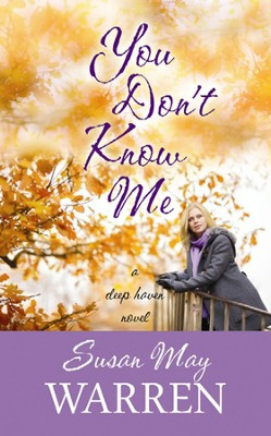 You Don't Know Me Large Print  -     By: Susan May Warren