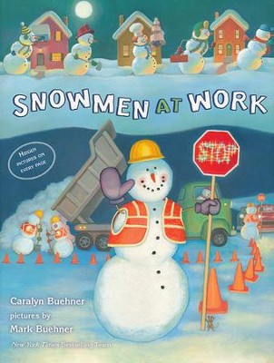 Snowmen at Work  -     By: Caralyn Buehner     Illustrated By: Mark Buehner