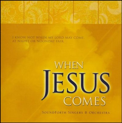 When Jesus Comes, Compact Disc [CD]   -