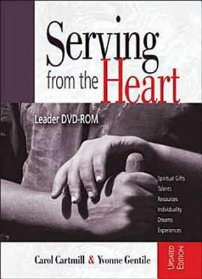 Serving from the Heart: Finding Your Gifts and Talents for Service, Revised/Updated DVD  -     By: Carol Cartmill