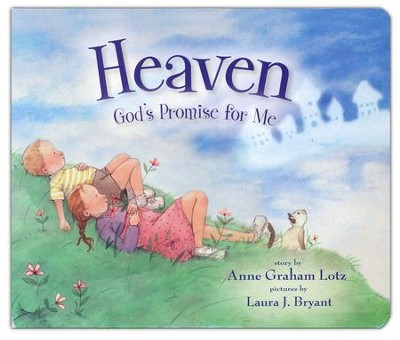 Heaven, God's Promise for Me  -     By: Anne Graham Lotz