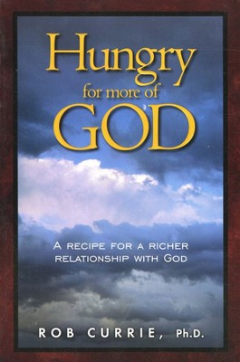 Hungry for More of God  -     By: Rob Currie