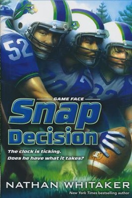 Snap Decision  -     By: Nathan Whitaker