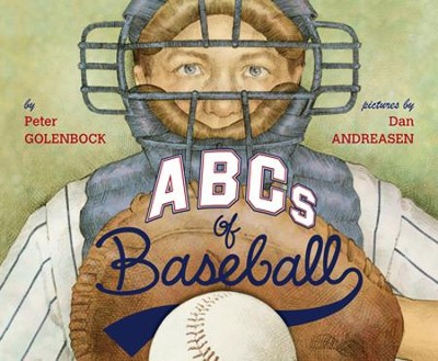 ABCs of Baseball  -     By: Peter Golenbock     Illustrated By: Dan Andreasen