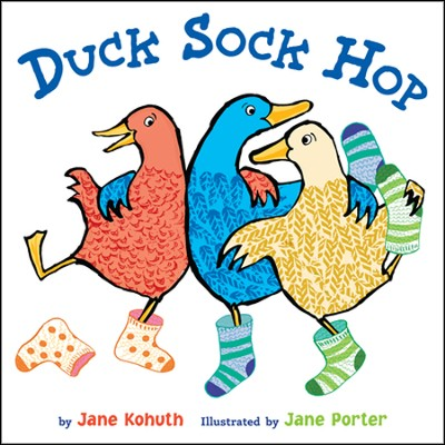 Duck Sock Hop  -     By: Jane Kohuth     Illustrated By: Jane Porter