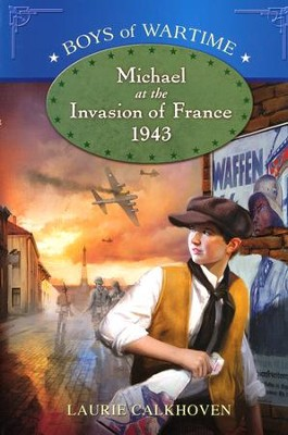 Michael at the Invasion of France, 1943  -     By: Laurie Calkhoven
