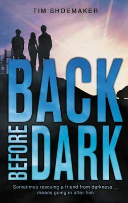 #2: Back Before Dark  -     By: Tim Shoemaker