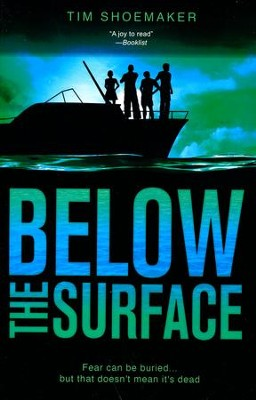 Below the Surface  -     By: Tim Shoemaker