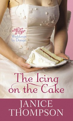 The Icing on the Cake Large Print  -     By: Janice Thompson