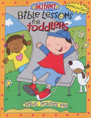 Instant Bible Lessons for Toddlers: Jesus Teaches Me                                           -     By: Mary J. Davis