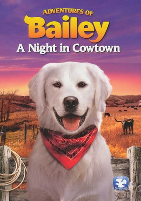 Adventures of Bailey: A Night In Cowtown, DVD   -