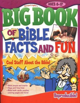 The Big Book of Bible Facts and Fun: Cool Stuff About  the Bible (ages 6-12)  -