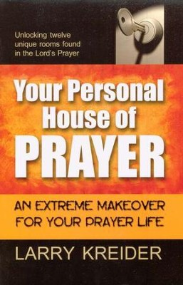 Your Personal House of Prayer  -     By: Larry Kreider