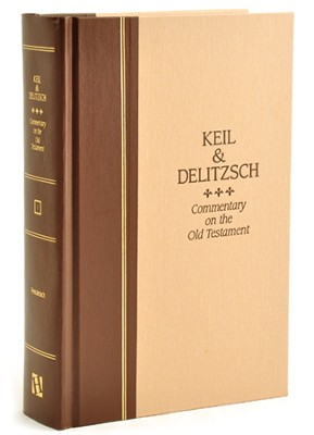 Keil & Delitzsch Commentary on the Old Testament, Volume 1:  Pentateuch  -     By: C.F. Keil, F. Delitzsch