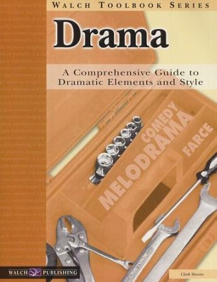 Drama: A Comprehensive Guide to Dramatic Elements and Style  -     By: Clark Stevens