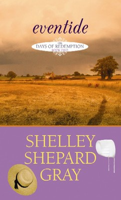 Eventide: The Days of Redemption  -     By: Shelley Shepard Gray