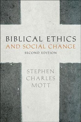 Biblical Ethics & Social Change   -     By: Stephen Mott