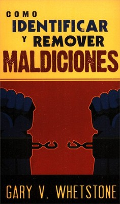 C&#243mo Identificar y Remover Maldiciones, How To Identify And Remove Curses  -     By: Gary Whetstone