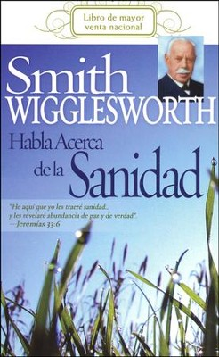 Smith Wigglesworth Habla Acerca de la Sanidad  (Smith Wigglesworth On Healing)  -     By: Smith Wigglesworth