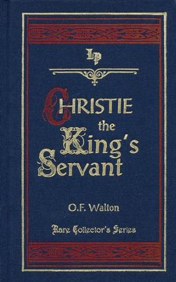 Christie King's Servant   -     By: O.F. Walton