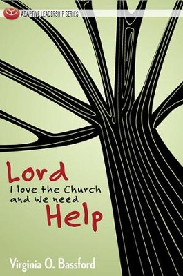 Lord, I Love the Church and We Need Help  -     By: Virginia O. Bassford