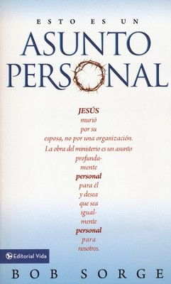 Esto Es Un Asunto Personal  (It's Not Business, It's Personal)  -     By: Bob Sorge