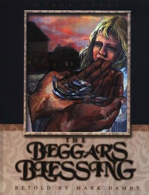 The Beggar's Blessing  -     By: Mark Hamby     Illustrated By: Deborah Hamby