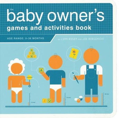 The Baby Owner's Games and Activities Book  -     By: Lynn Rosen, Joe Borgenicht, Paul Kepple